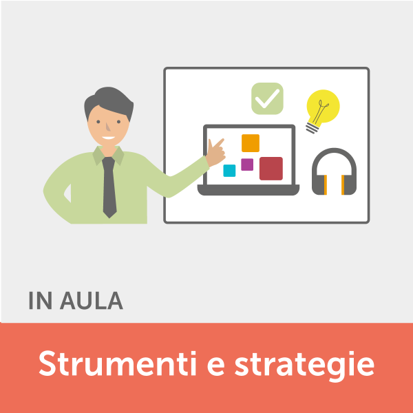 Corso in Aula - strumenti compensativi e strategie