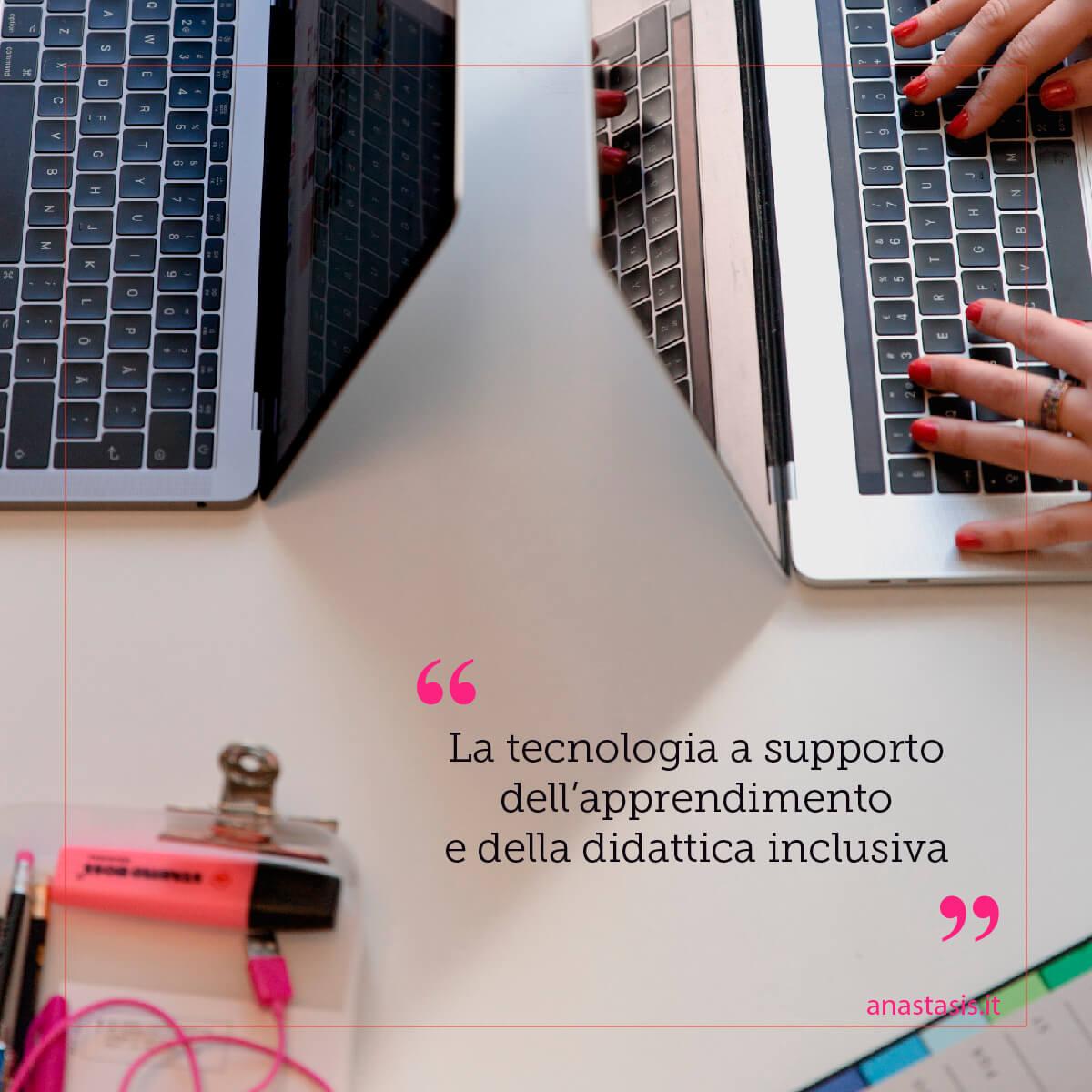 La tecnologia a supporto dell'apprendimento e della didattica inclusiva