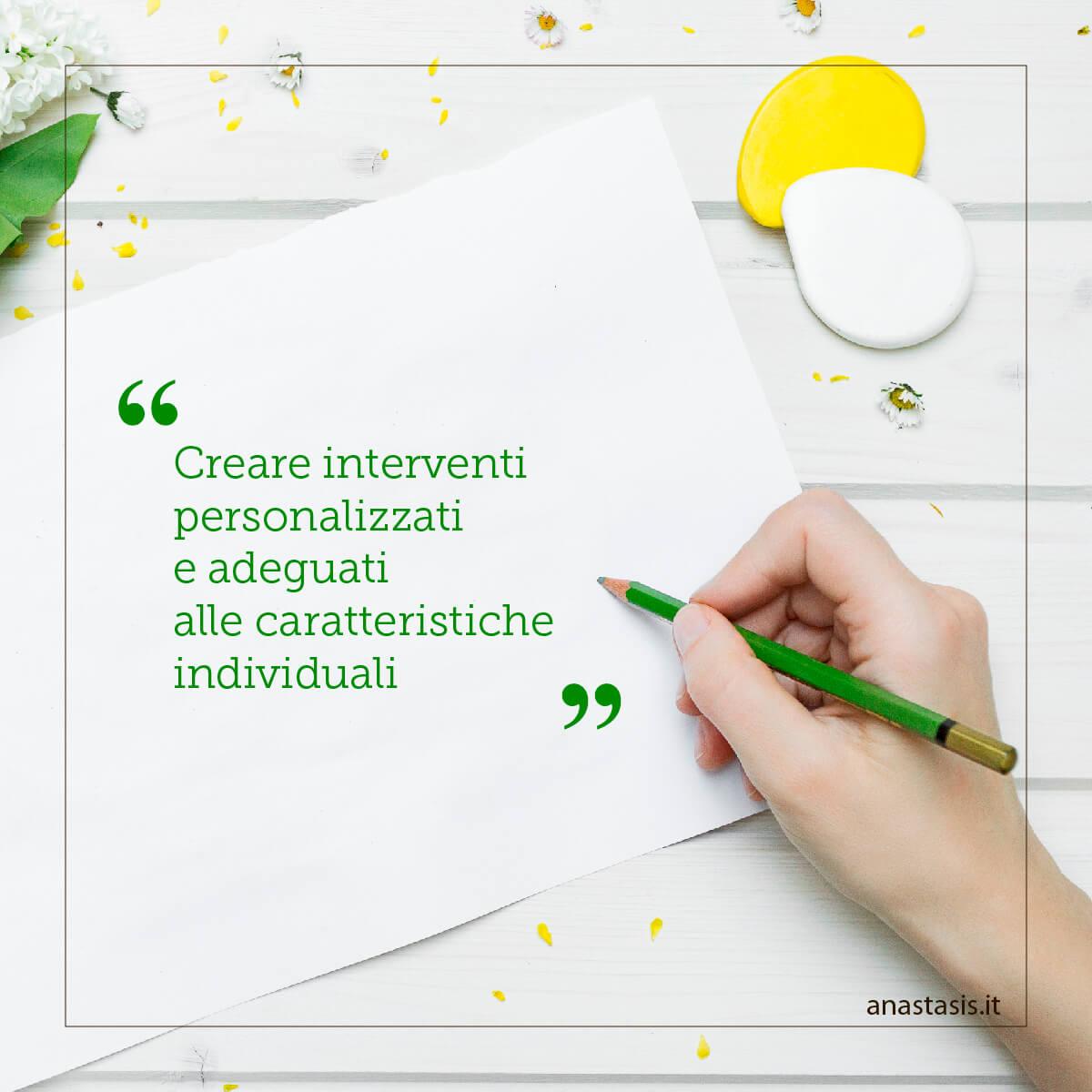 Creare interventi personalizzati e adeguati alle caratteristiche individuali