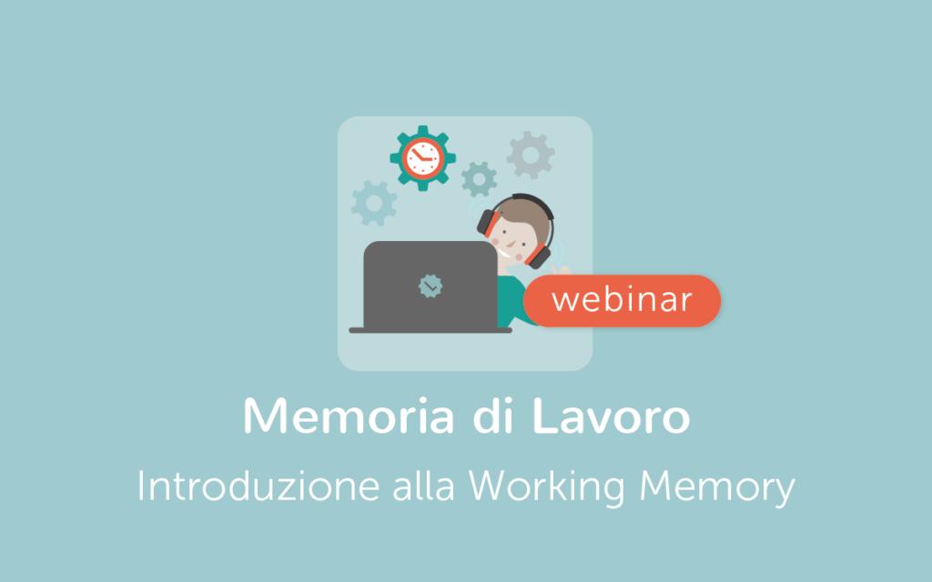 Webinar Memoria Lavoro - introduzione alla Working Memory