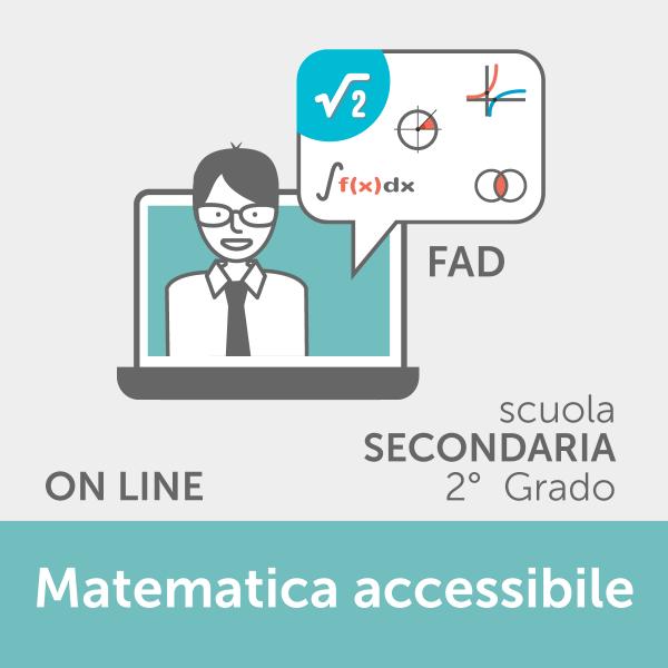 Corsi Online - FAD Matematica Accessibile - Scuola Secondaria