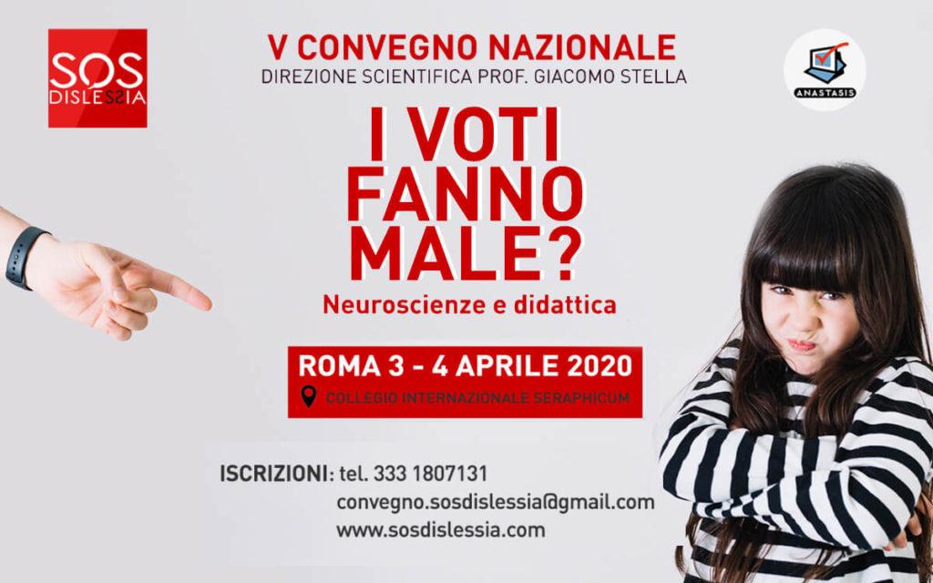 I voti fanno male? V convegno nazionale SOS dislessia, Direzione scientifica Prof Giacomo Stella, 3-4 aprile 2020