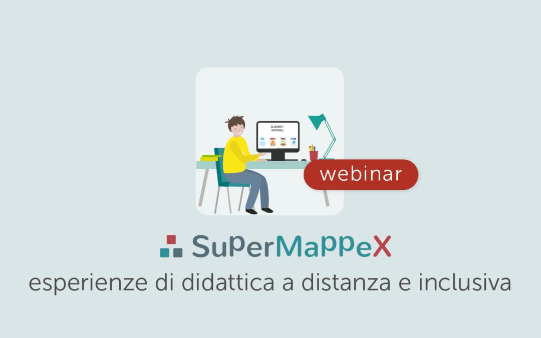 Webinar – SuperMappeX: esperienze di didattica a distanza, inclusiva e collaborativa