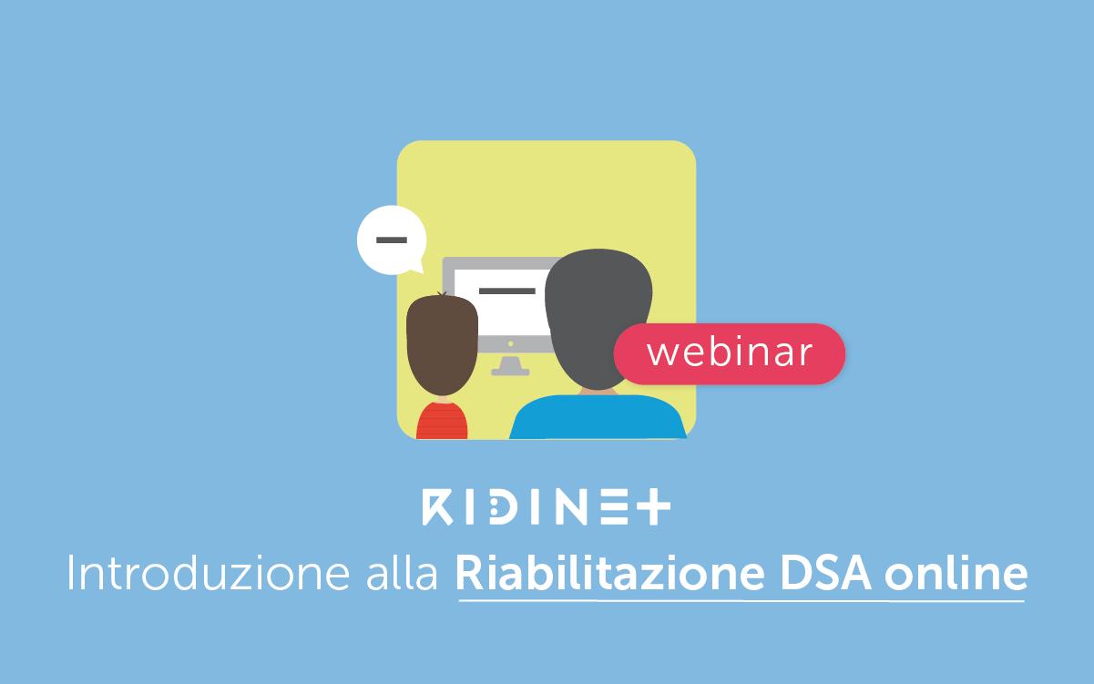 Webinar - Introduzione alla riabilitazione online dei DSA