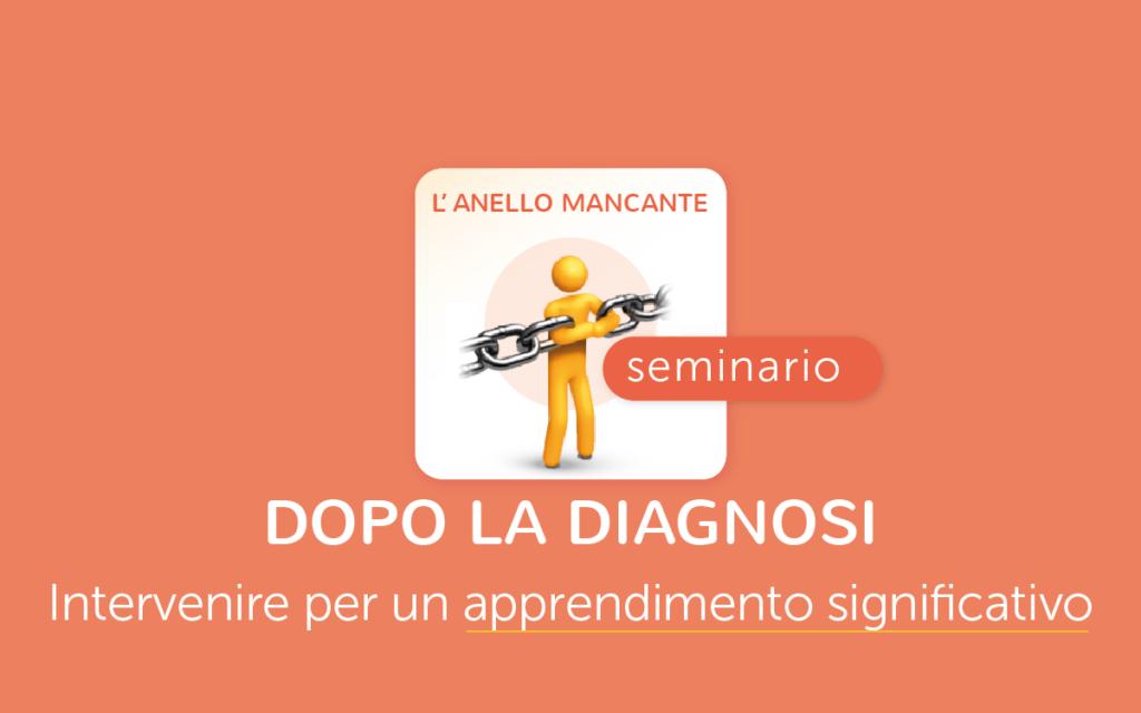 Seminario l'Anello Mancante - dopo la diagnosi DSA