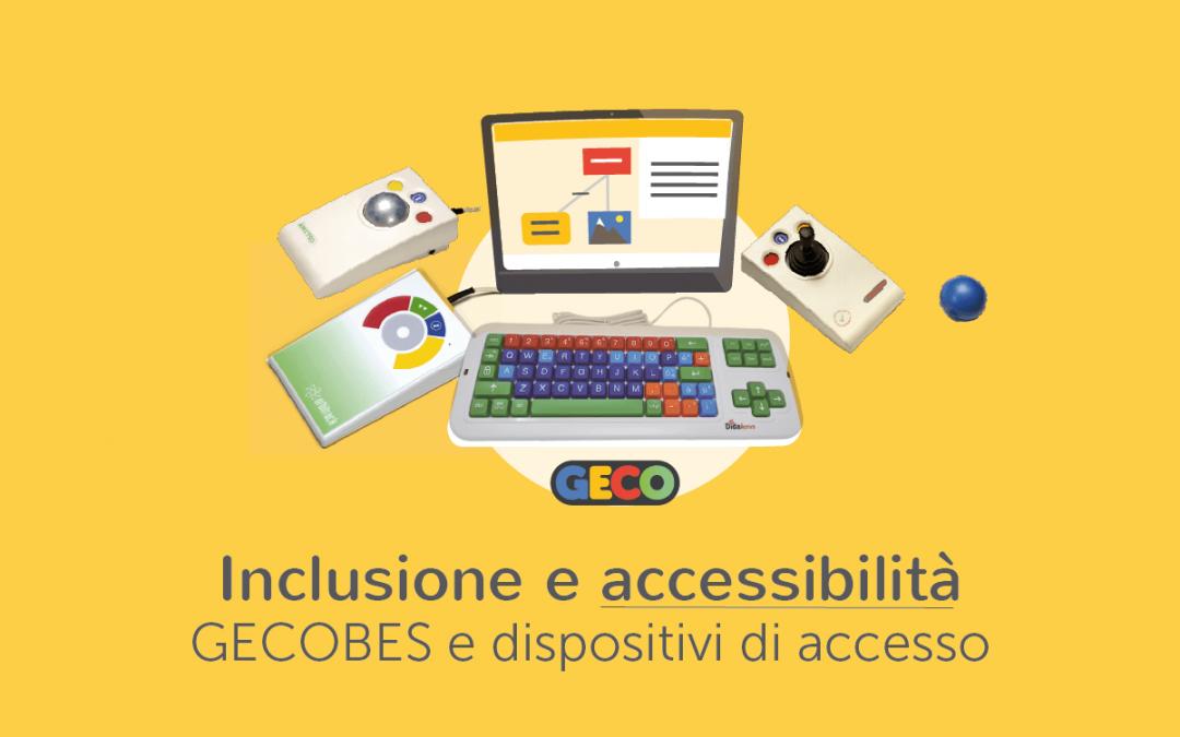 Clinici, Famiglie, Scuola » Che inclusione è senza accessibilità? GECO BES e i dispositivi per l'accesso a PC e Tablet